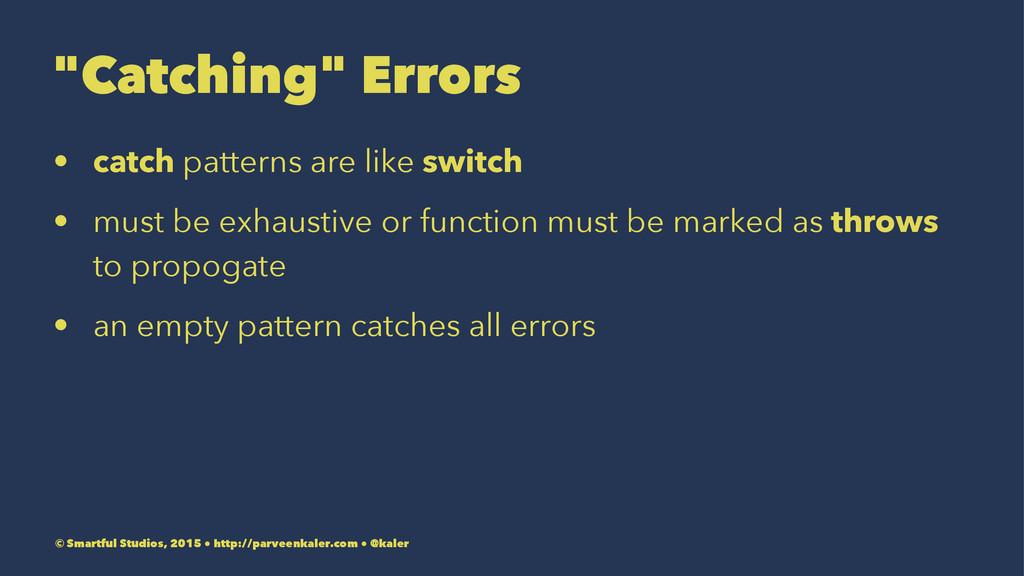 """Catching"" Errors • catch patterns are like swi..."