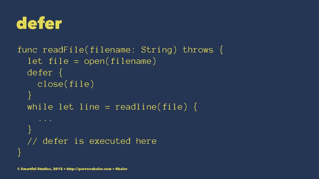 defer func readFile(filename: String) throws { ...