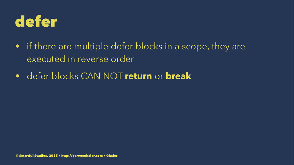 defer • if there are multiple defer blocks in a...