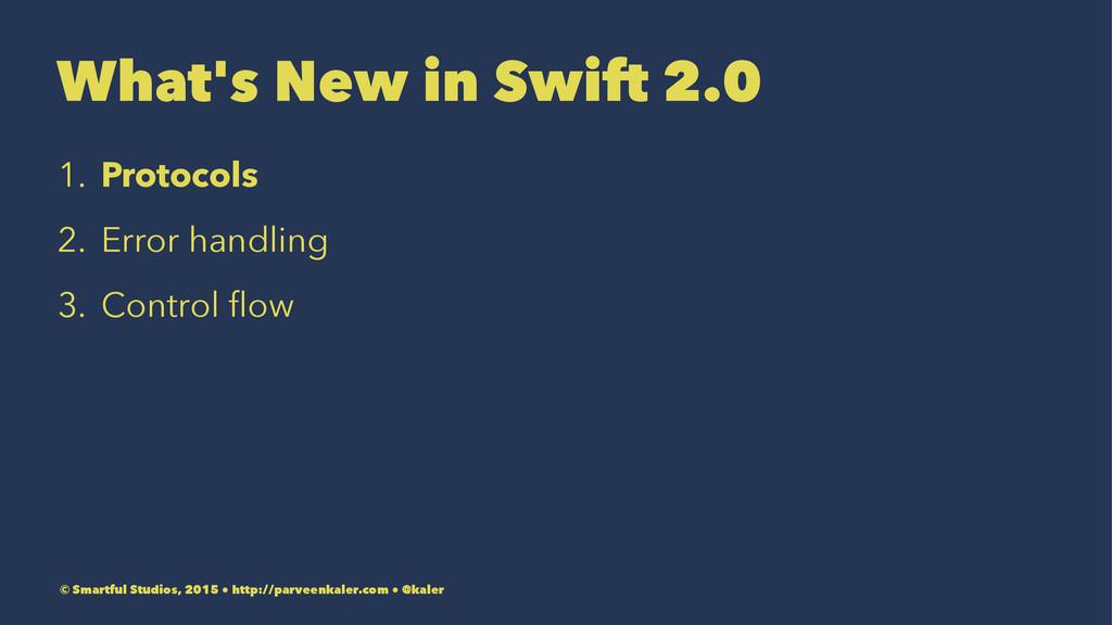 What's New in Swift 2.0 1. Protocols 2. Error h...