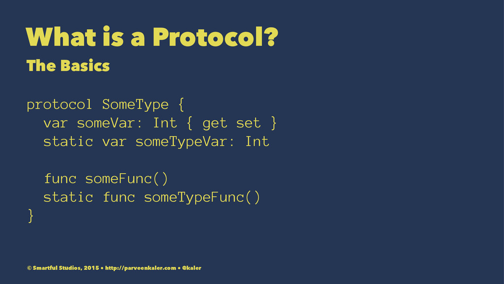 What is a Protocol? The Basics protocol SomeTyp...