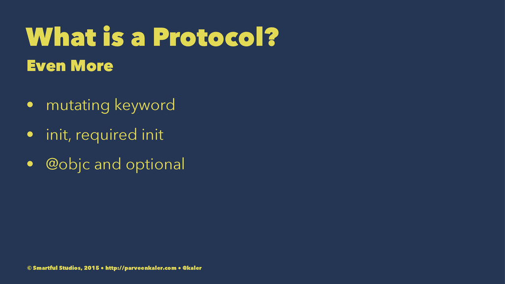 What is a Protocol? Even More • mutating keywor...