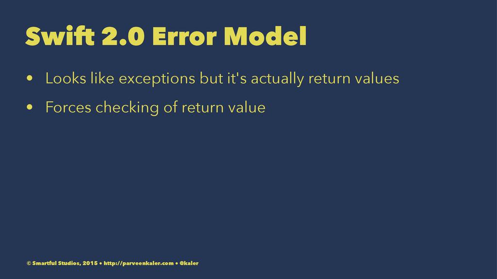 Swift 2.0 Error Model • Looks like exceptions b...
