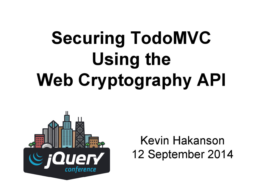 Securing TodoMVC Using the Web Cryptography API...