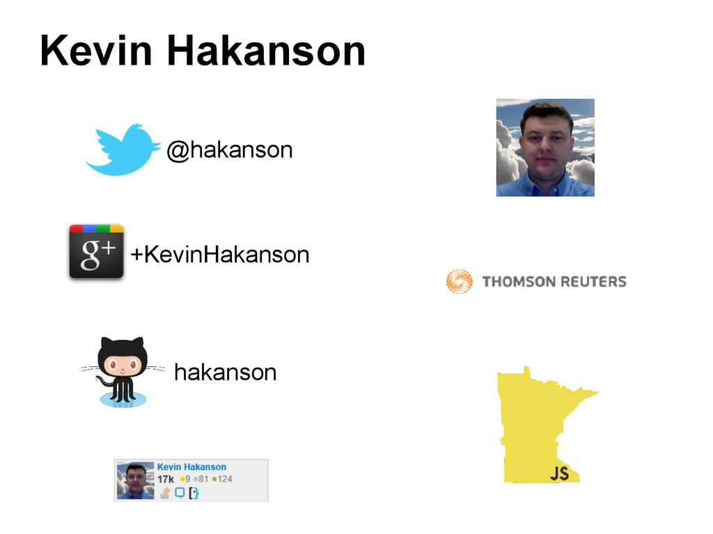 Kevin Hakanson @hakanson +KevinHakanson hakanson