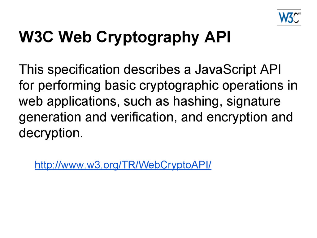 W3C Web Cryptography API This specification des...