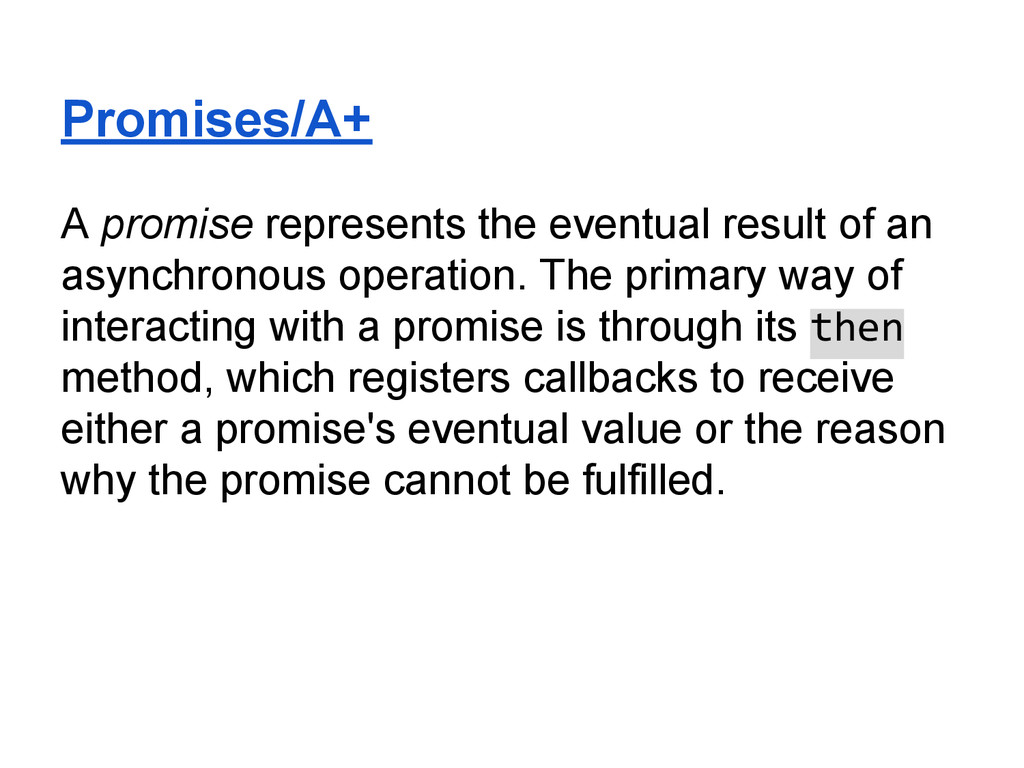 Promises/A+ A promise represents the eventual r...