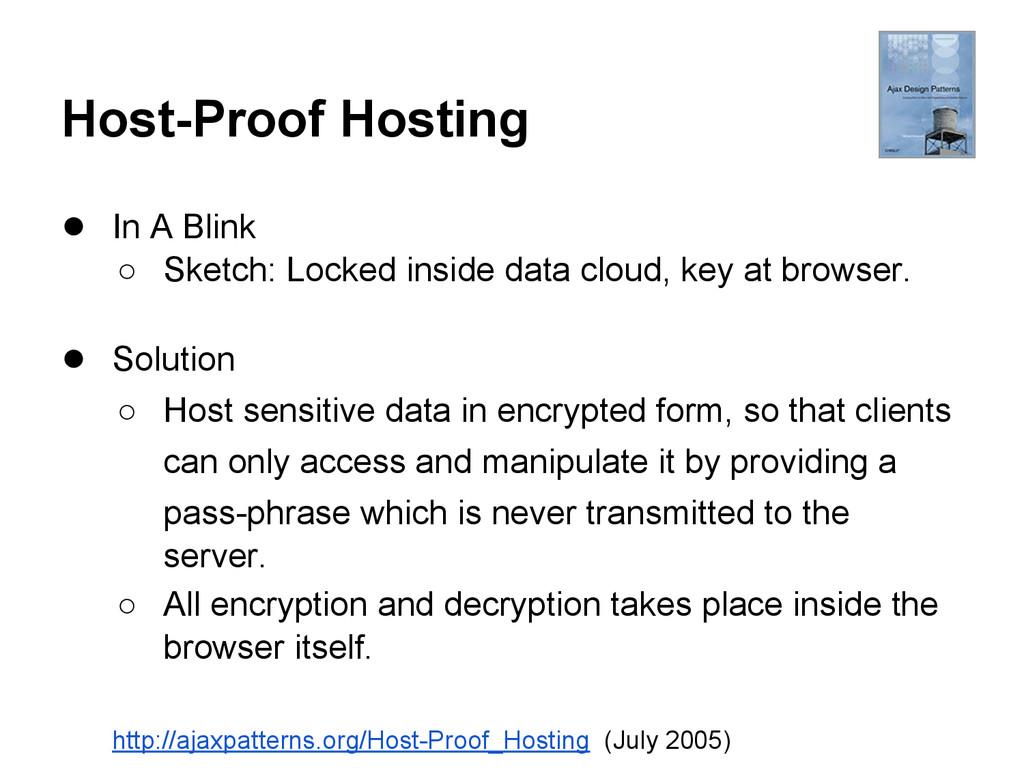 Host-Proof Hosting ● In A Blink ○ Sketch: Locke...