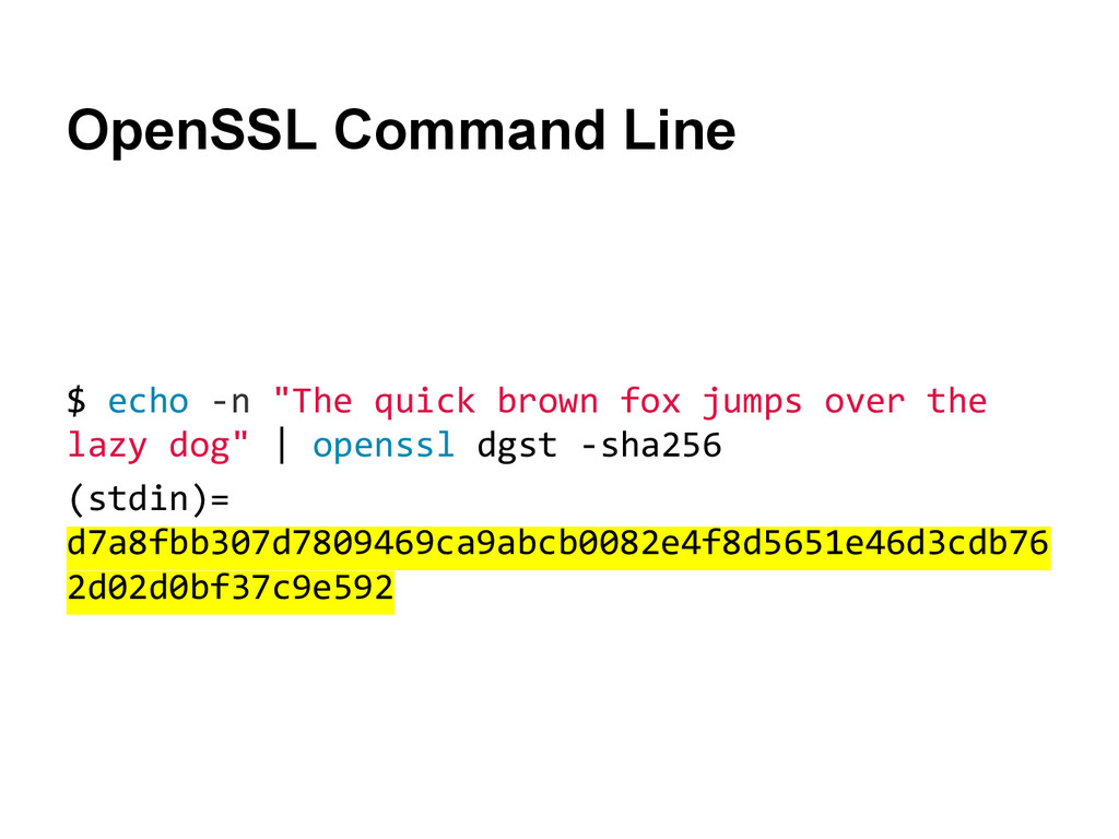"""OpenSSL Command Line $ echo -n """"The quick brown..."""