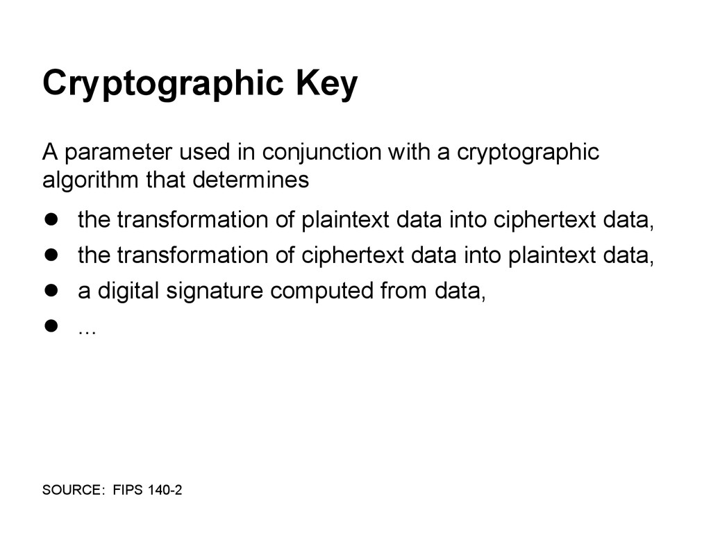 Cryptographic Key A parameter used in conjuncti...