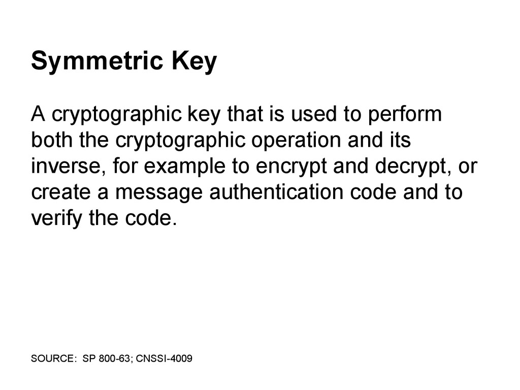 Symmetric Key A cryptographic key that is used ...