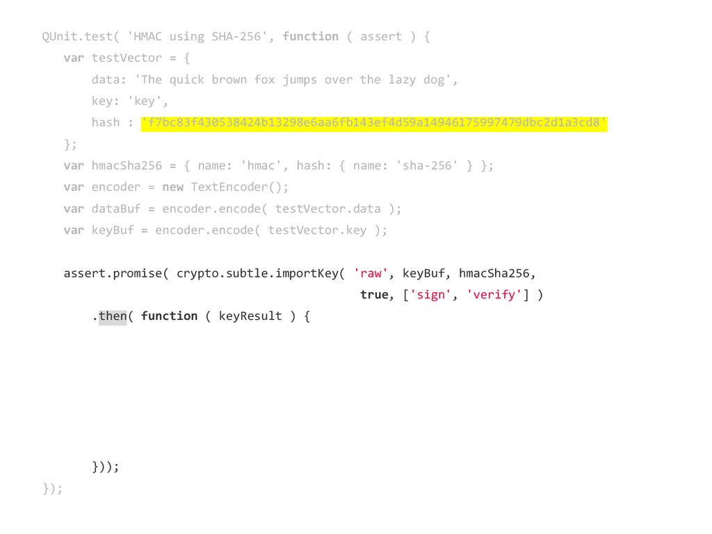 QUnit.test( 'HMAC using SHA-256', function ( as...