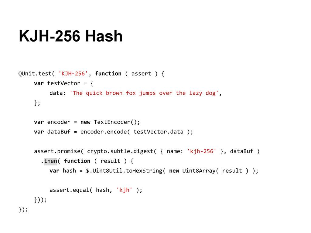 KJH-256 Hash QUnit.test( 'KJH-256', function ( ...
