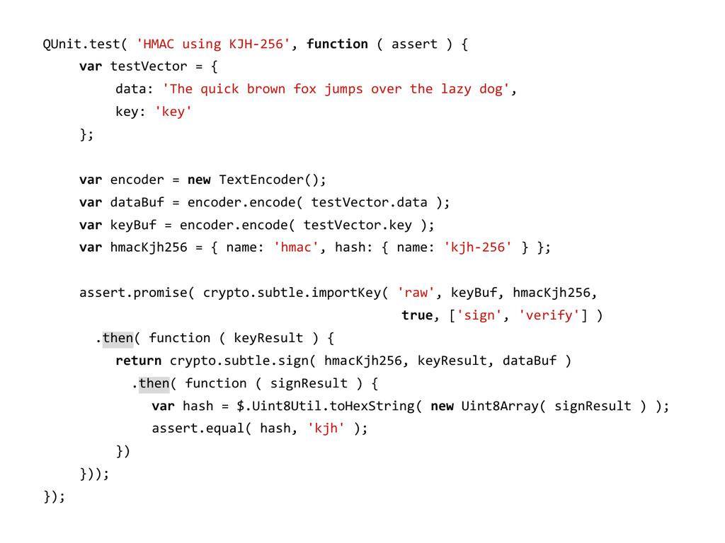 QUnit.test( 'HMAC using KJH-256', function ( as...