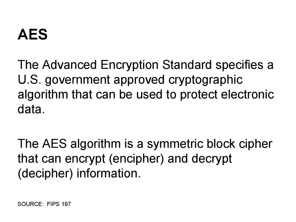 AES The Advanced Encryption Standard specifies ...
