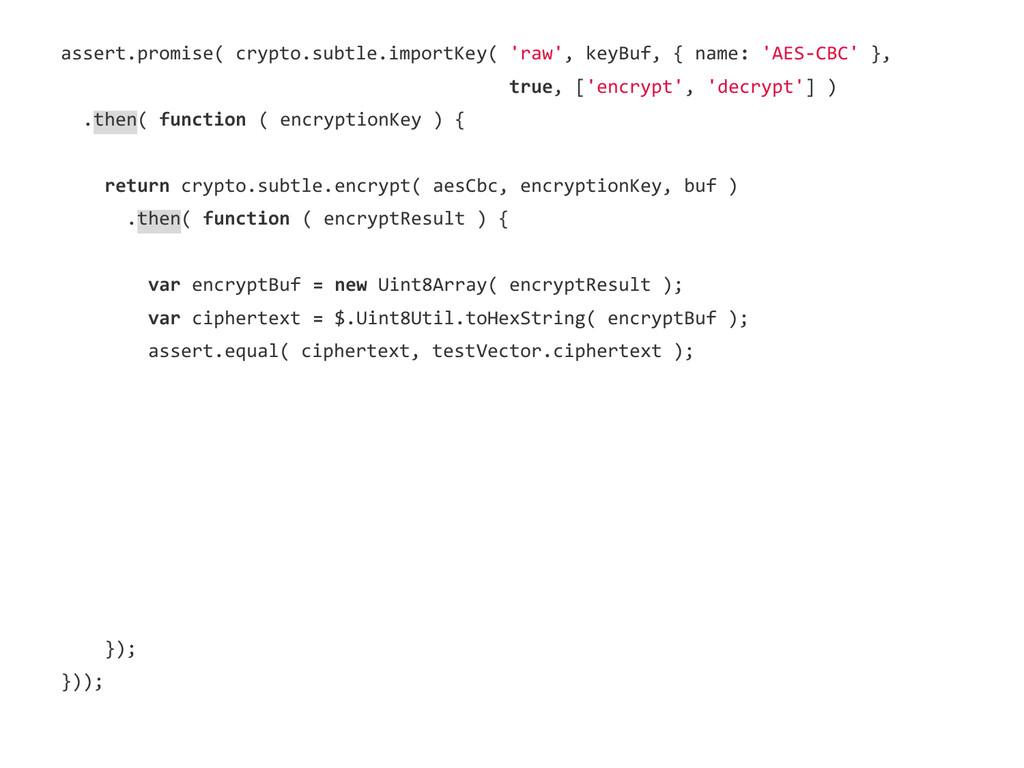 assert.promise( crypto.subtle.importKey( 'raw',...