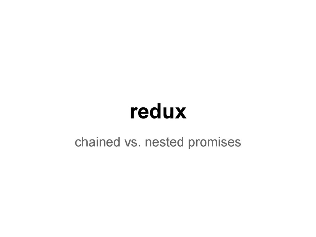 redux chained vs. nested promises