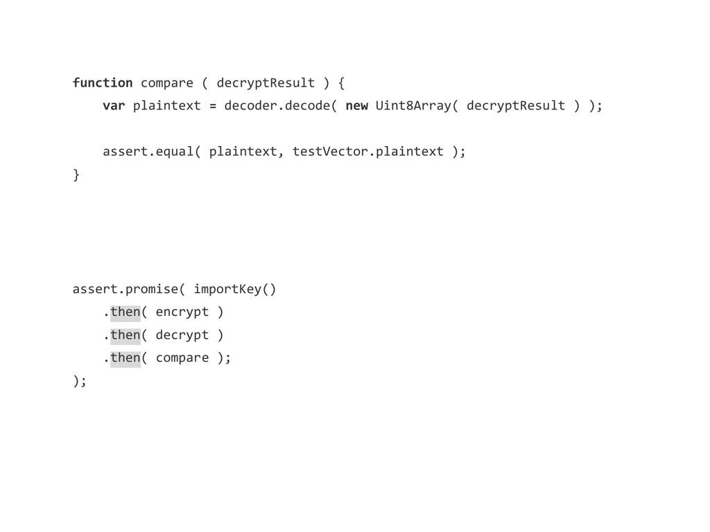 function compare ( decryptResult ) { var plaint...