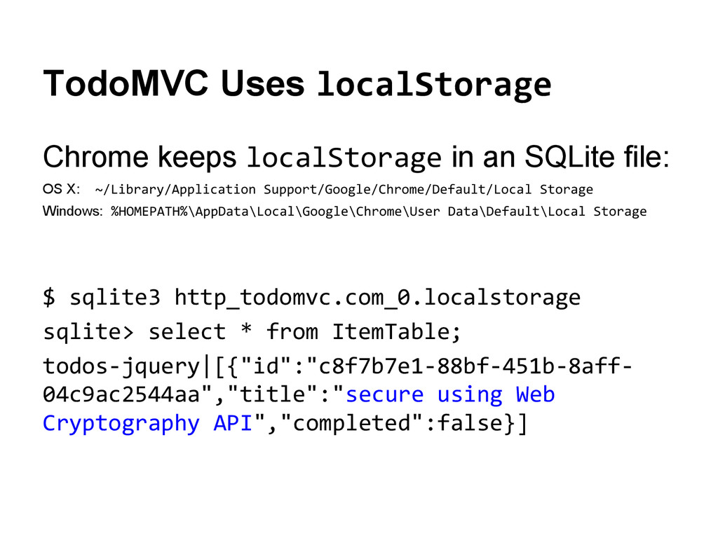 TodoMVC Uses localStorage Chrome keeps localSto...