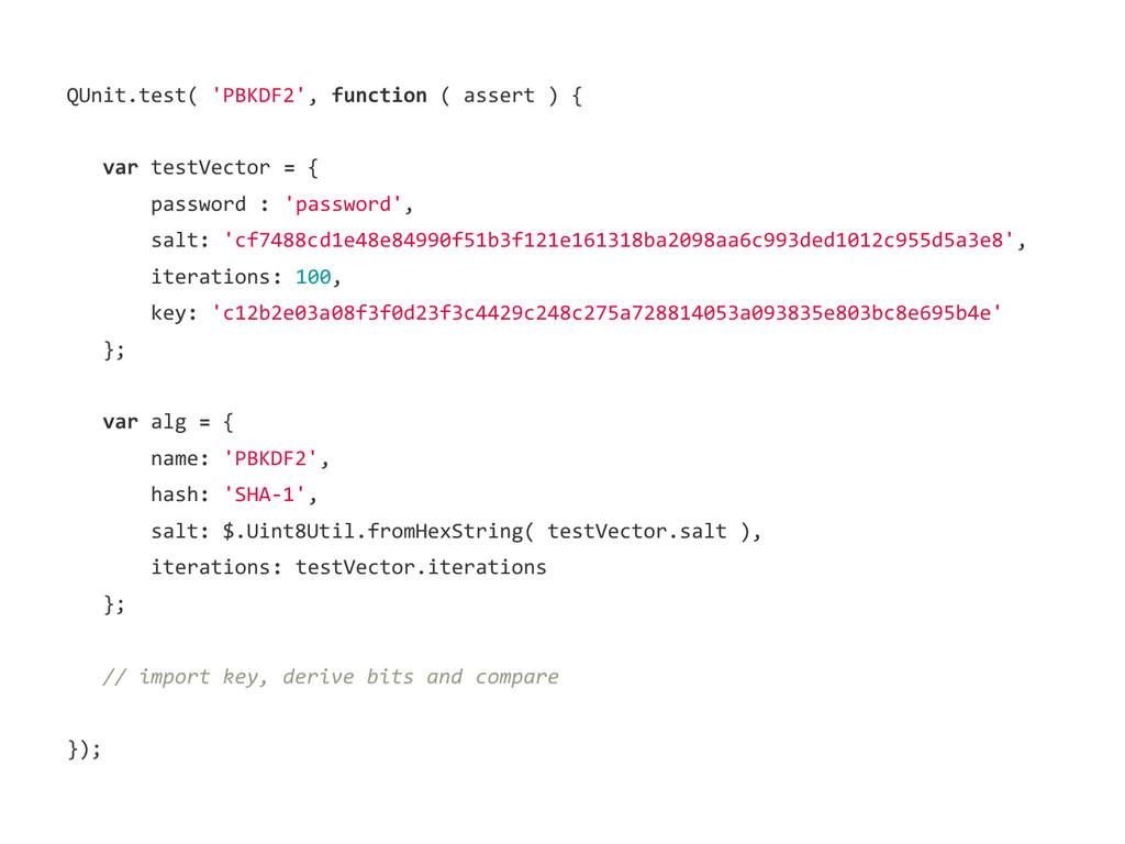 QUnit.test( 'PBKDF2', function ( assert ) { var...