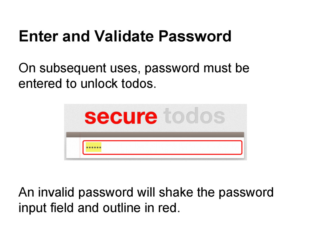 Enter and Validate Password On subsequent uses,...