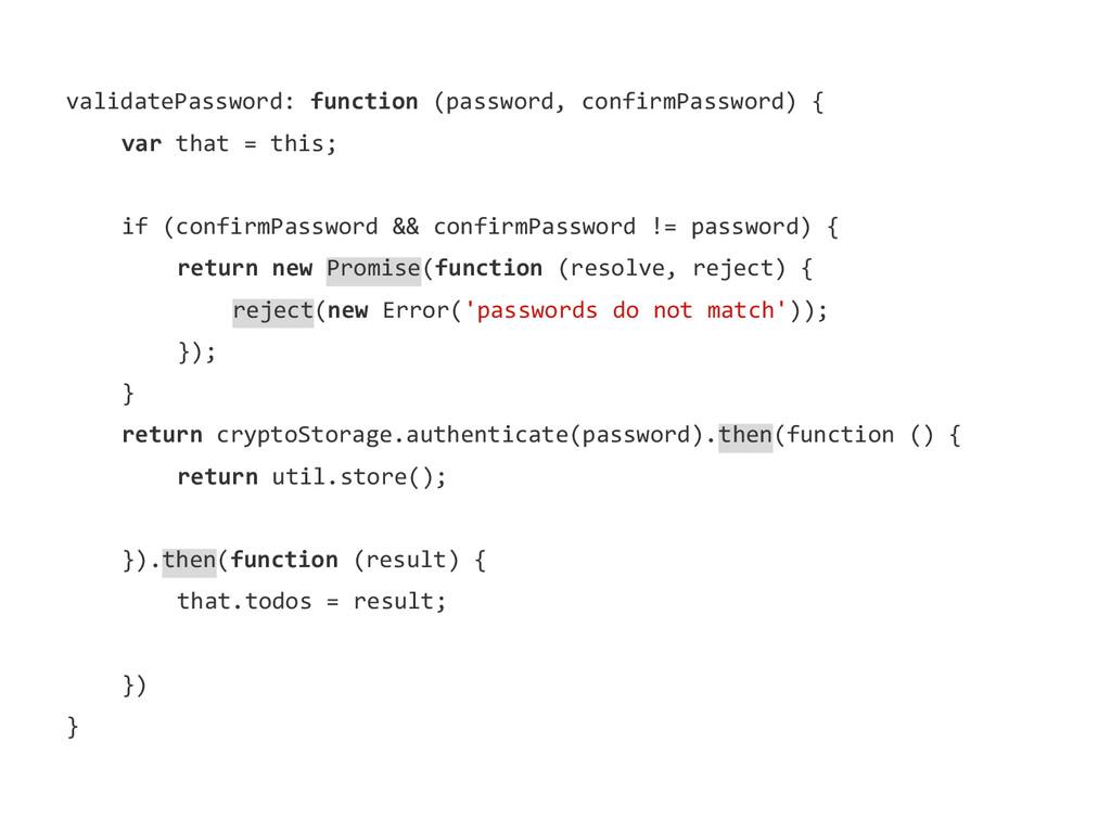 validatePassword: function (password, confirmPa...