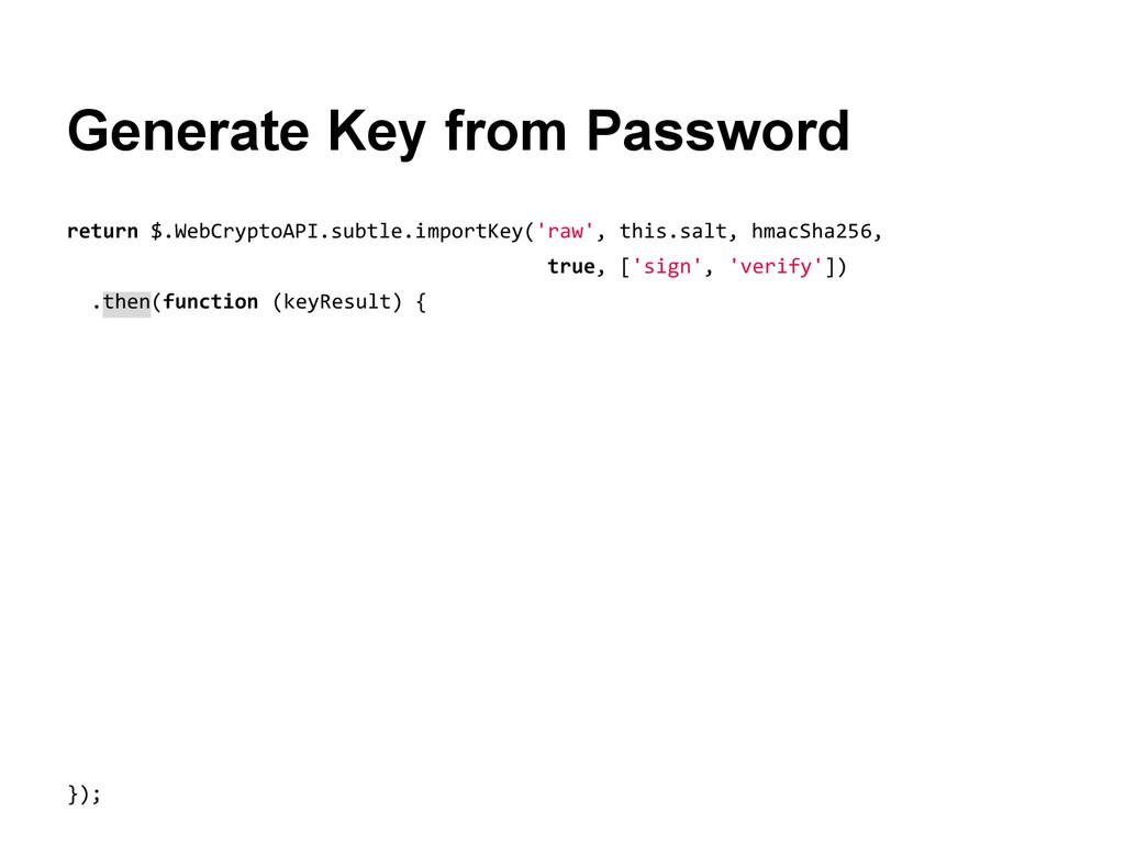return $.WebCryptoAPI.subtle.importKey('raw', t...