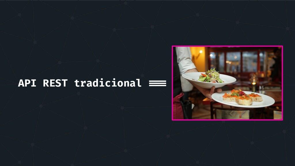 API REST tradicional ===
