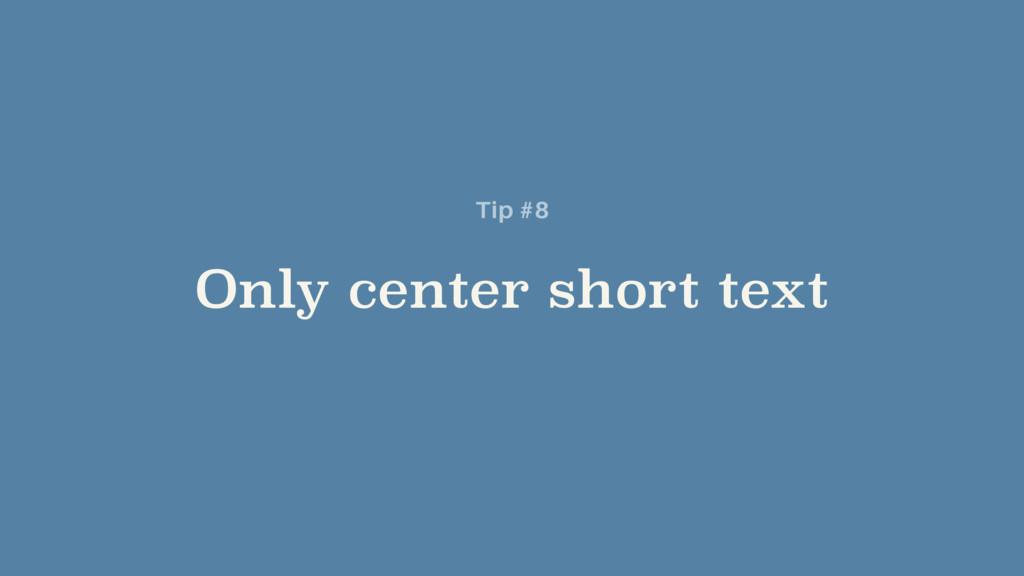 Only center short text Tip #8