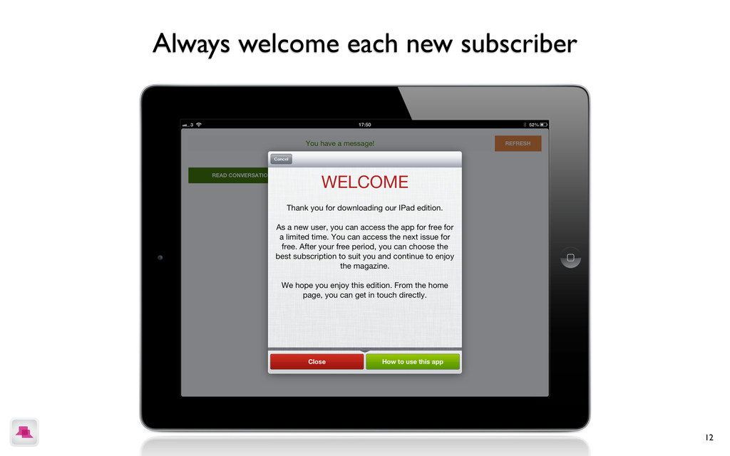 12 Always welcome each new subscriber