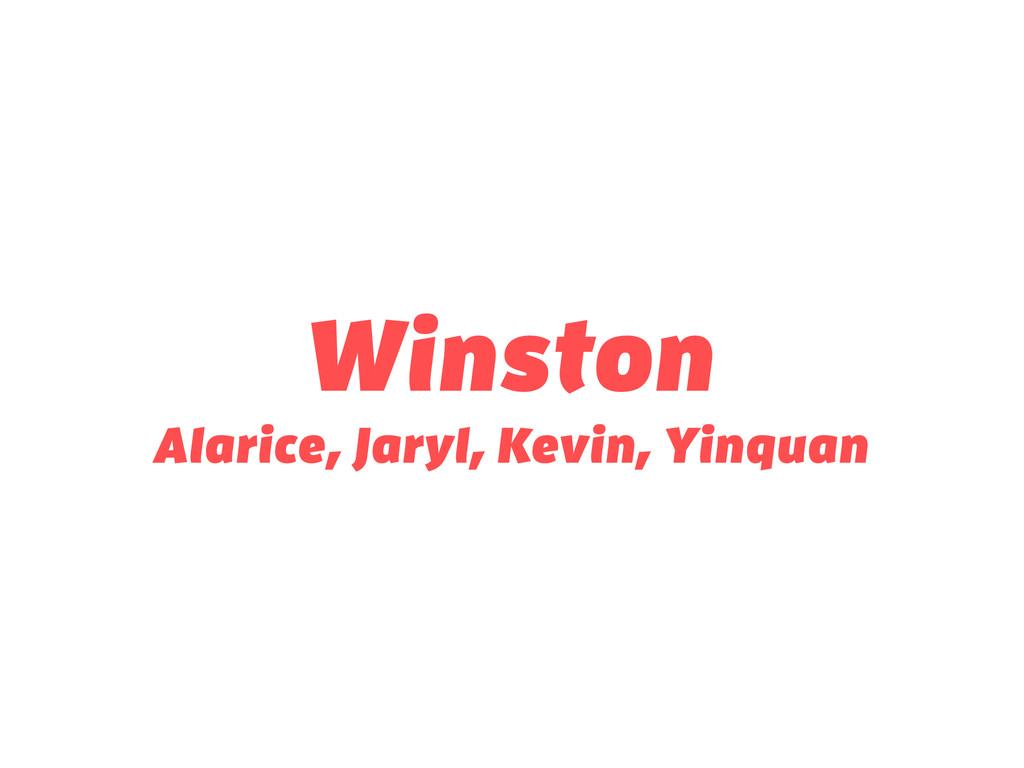 Winston Alarice, Jaryl, Kevin, Yinquan