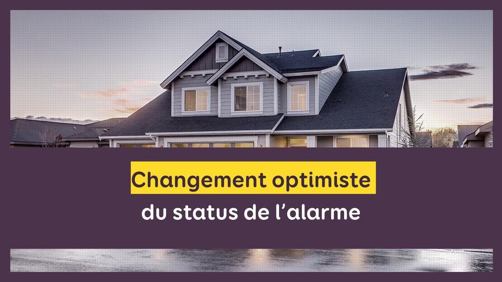 Changement optimiste  du status de l'alarme