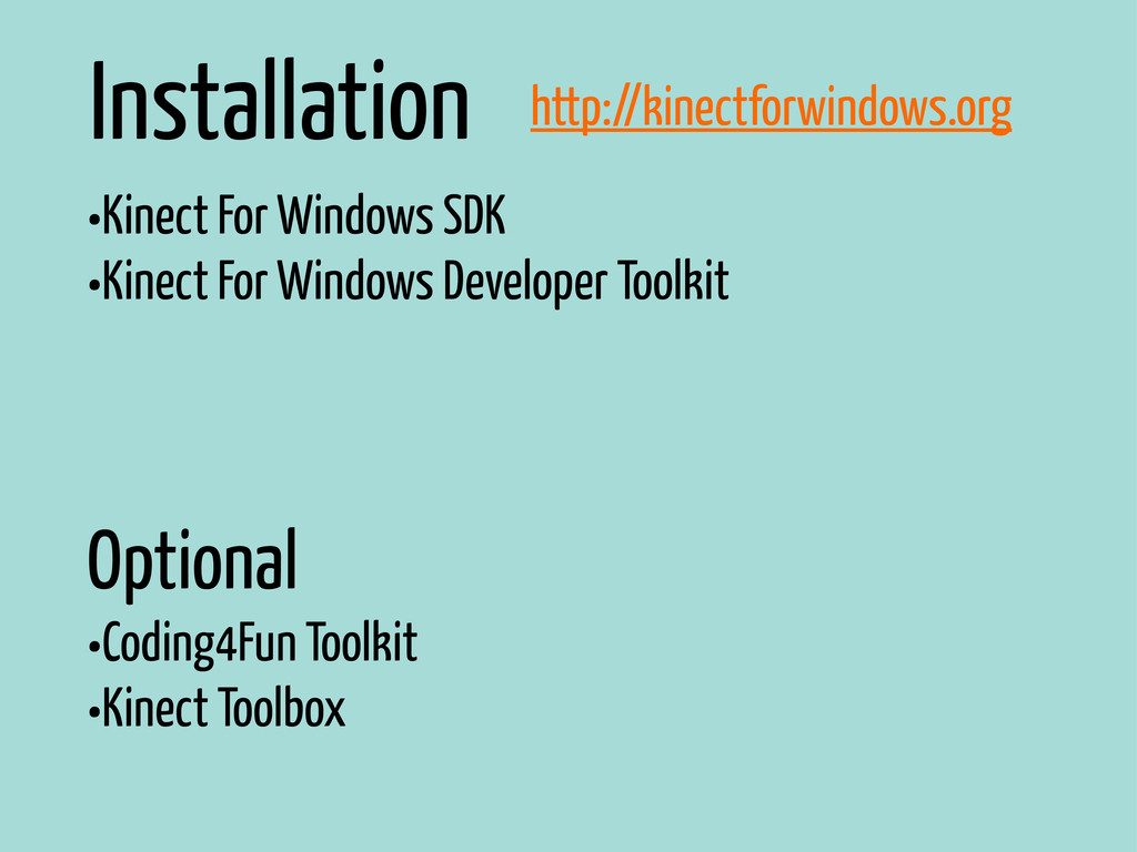 Installation •Kinect For Windows SDK •Kinect Fo...