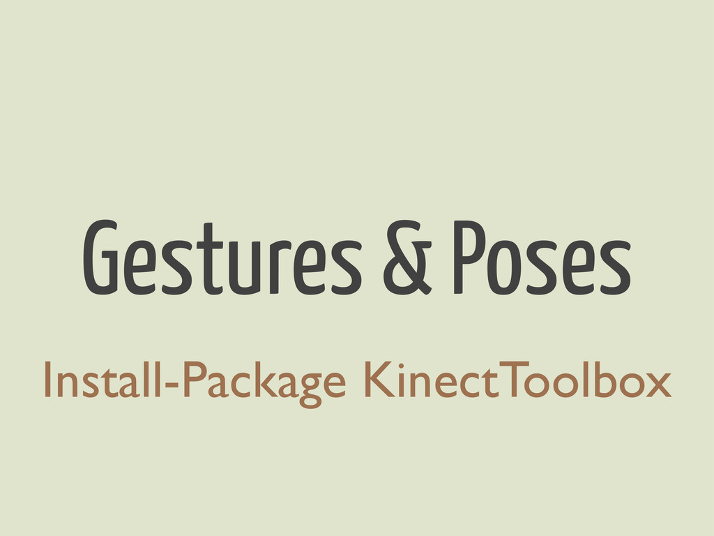Gestures & Poses Install-Package KinectToolbox