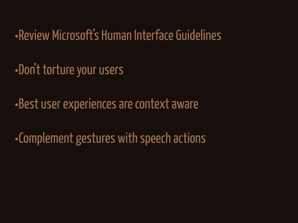 •Review Microsoft's Human Interface Guidelines ...