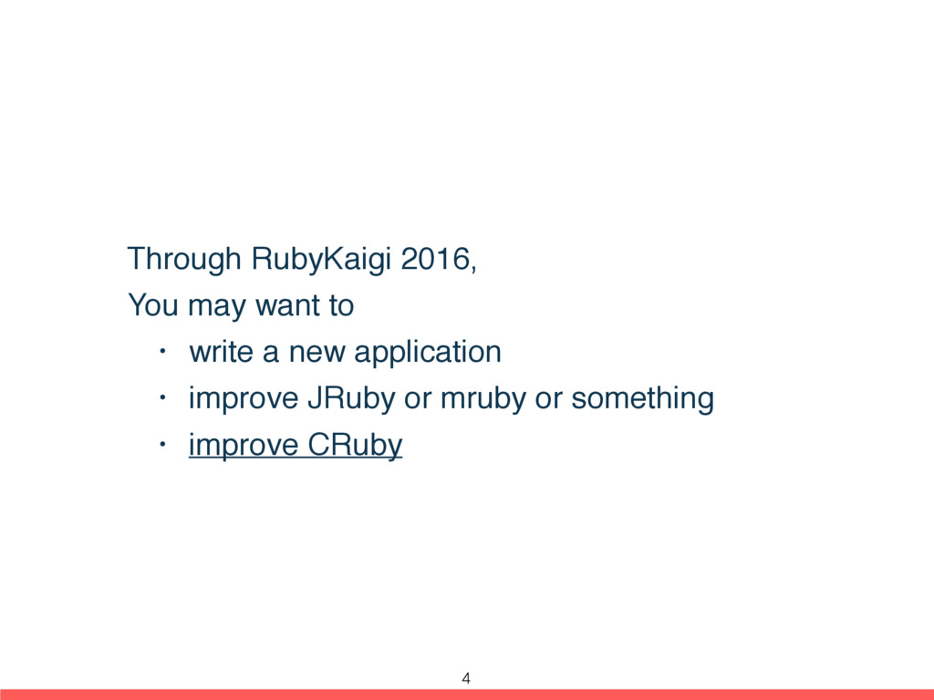 Through RubyKaigi 2016, You may want to • write...