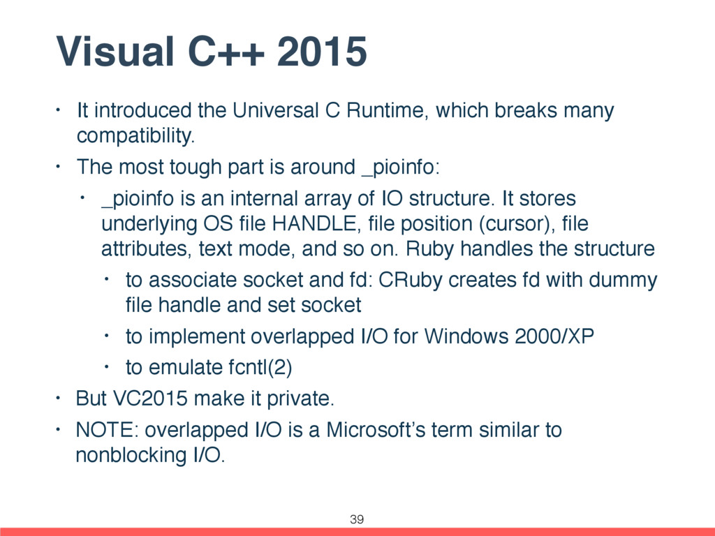 Visual C++ 2015 • It introduced the Universal C...