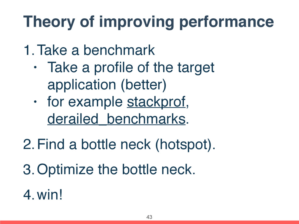 Theory of improving performance 1.Take a benchm...