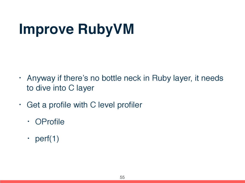 Improve RubyVM • Anyway if there's no bottle ne...