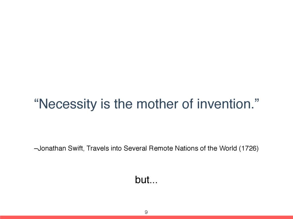 –Jonathan Swift, Travels into Several Remote Na...