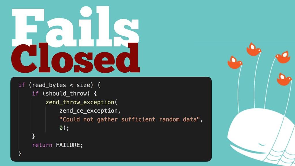 Fails Closed