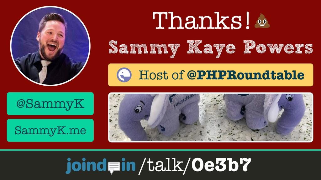 joind.in/talk/0e3b7 @SammyK #zcoe18 Sammy Kaye ...