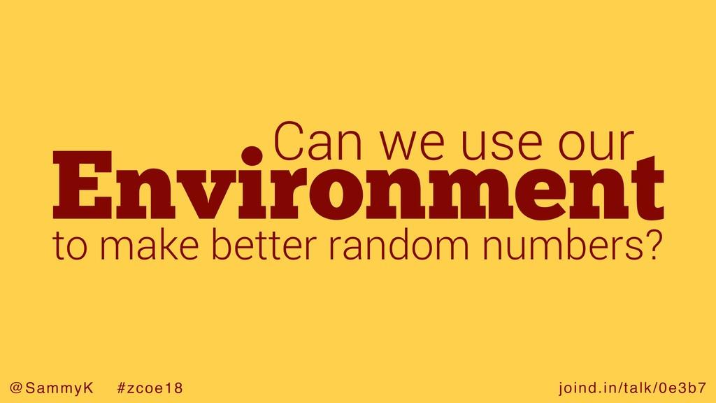 joind.in/talk/0e3b7 @SammyK #zcoe18 Environment...