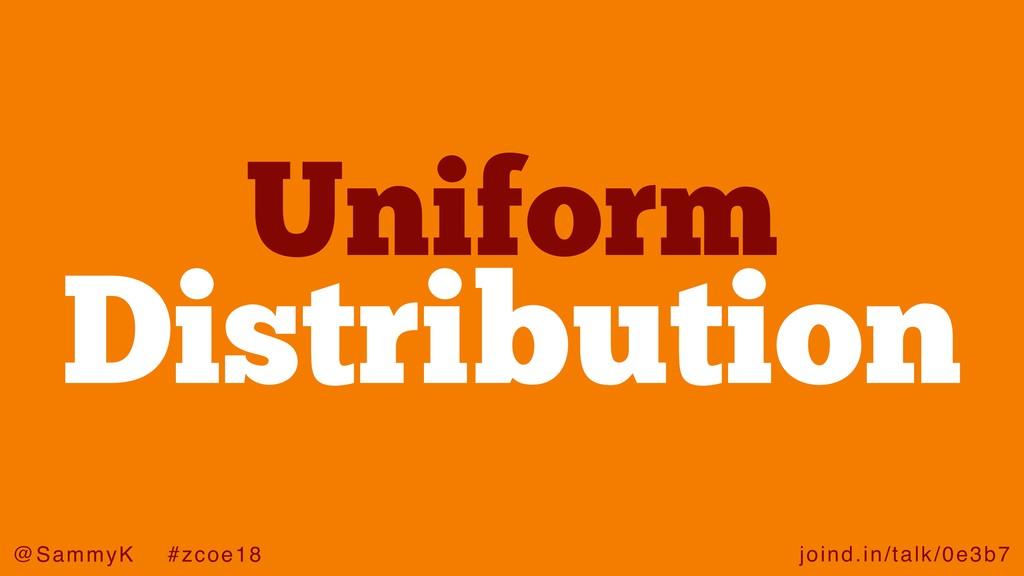 joind.in/talk/0e3b7 @SammyK #zcoe18 Uniform Dis...