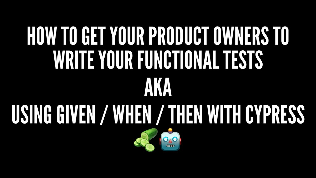 HOW TO GET YOUR PRODUCT OWNERS TO WRITE YOUR FU...