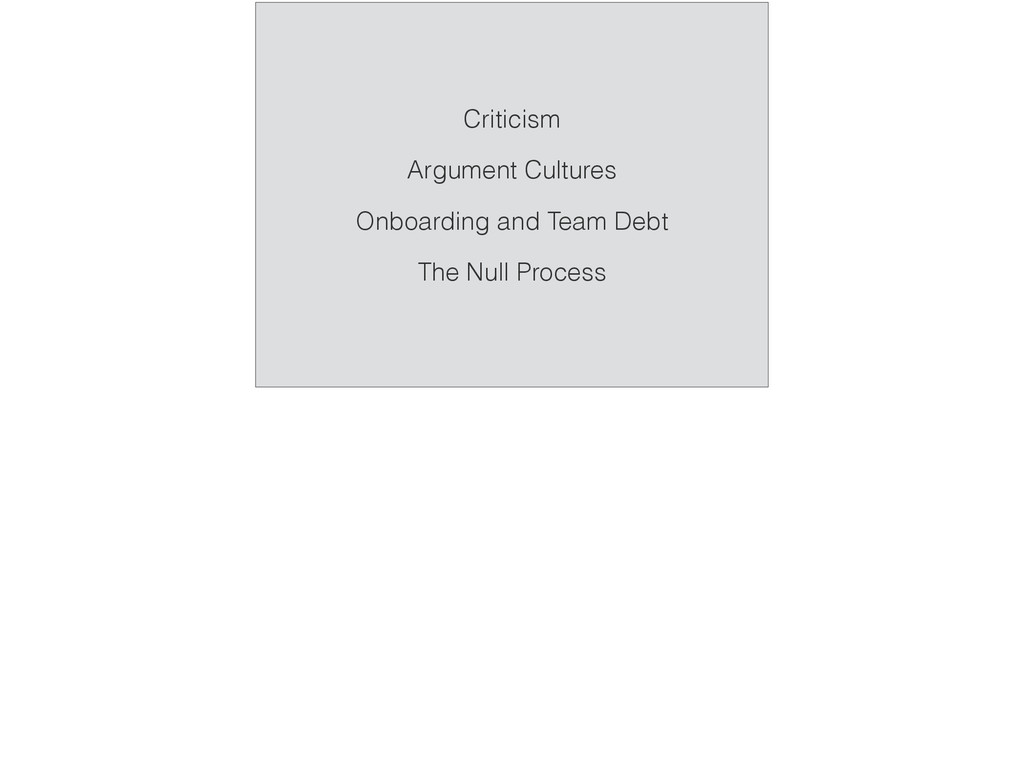 Criticism Argument Cultures Onboarding and Team...