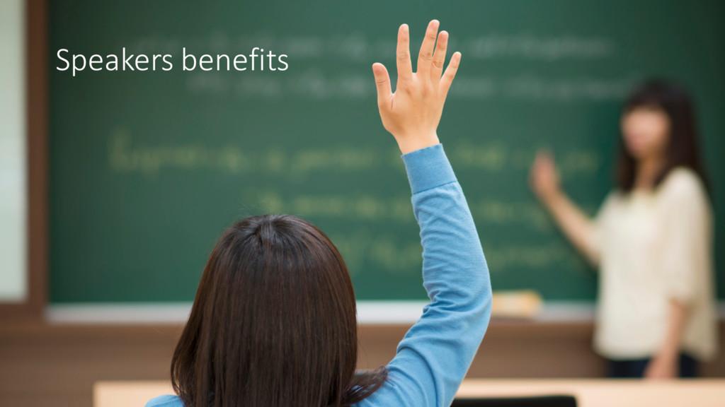 Speakers benefits