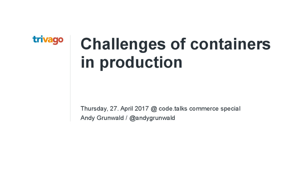 Challenges of containers in production Thursday...