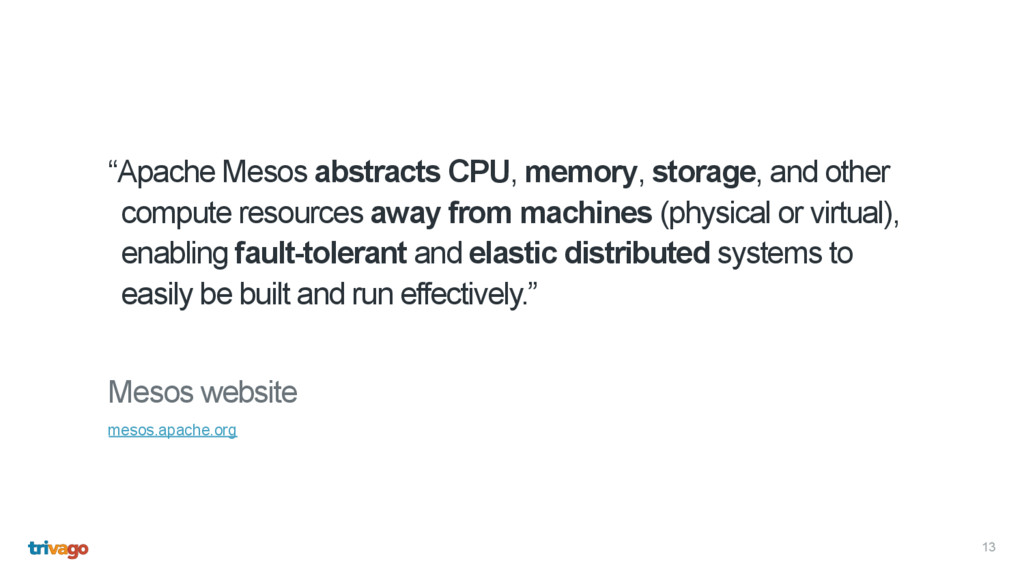 """Apache Mesos abstracts CPU, memory, storage, a..."