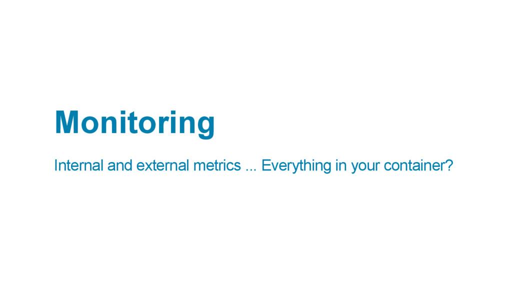 Monitoring Internal and external metrics ... Ev...